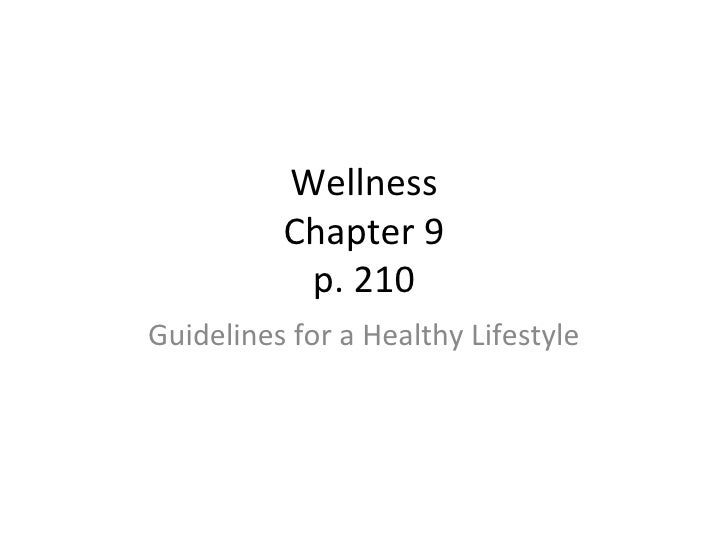 Wellness Chapter 9 p. 210 Guidelines for a Healthy Lifestyle