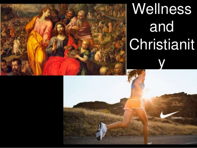 Wellness and Christianit y