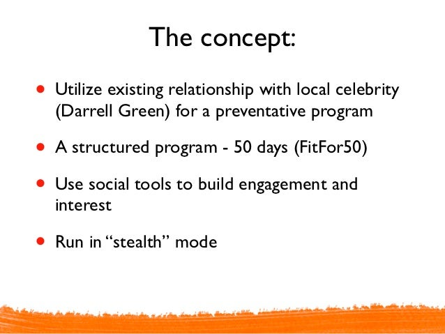 The concept:• Utilize existing relationship with local celebrity  (Darrell Green) for a preventative program• A structured...