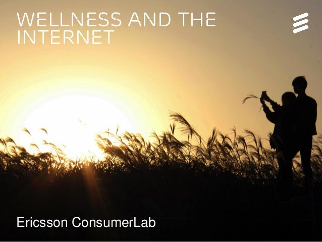 Wellness and the internet Ericsson ConsumerLab