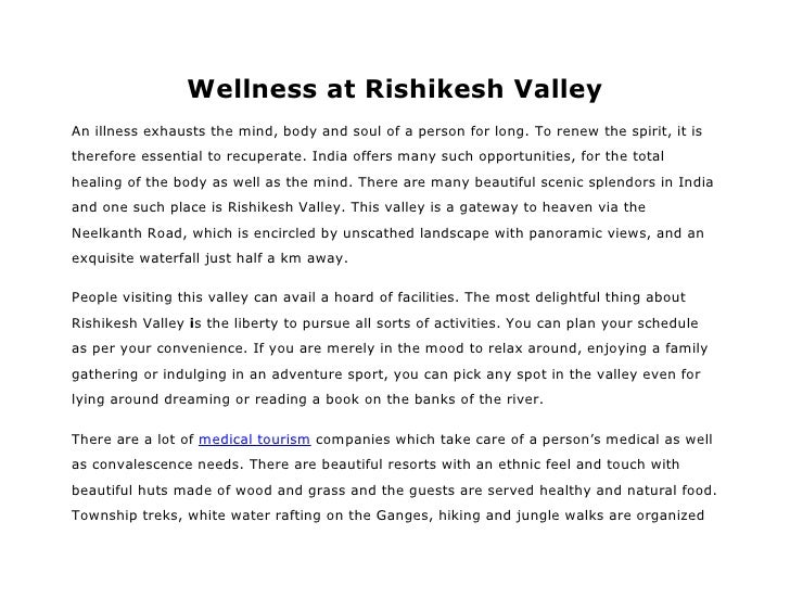 Wellness at Rishikesh ValleyAn illness exhausts the mind, body and soul of a person for long. To renew the spirit, it isth...