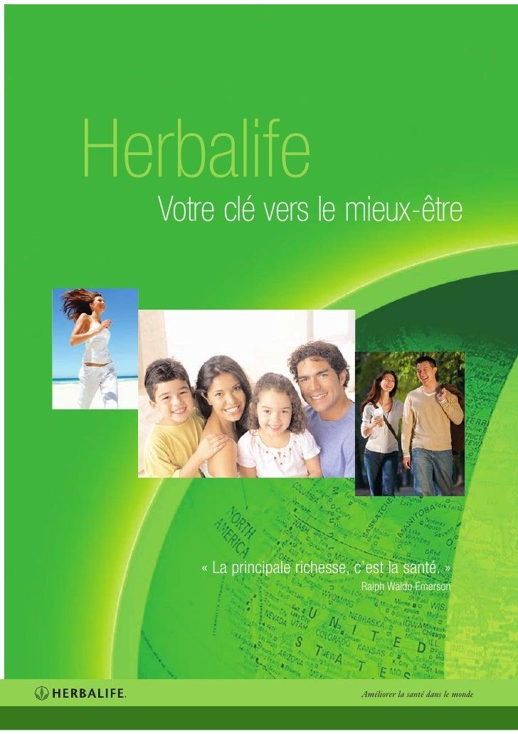 Herbalife    Votre clé vers le mieux-être           « La principale richesse, c'est la santé. »                           ...