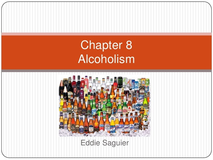 Eddie Saguier<br />Chapter 8Alcoholism<br />