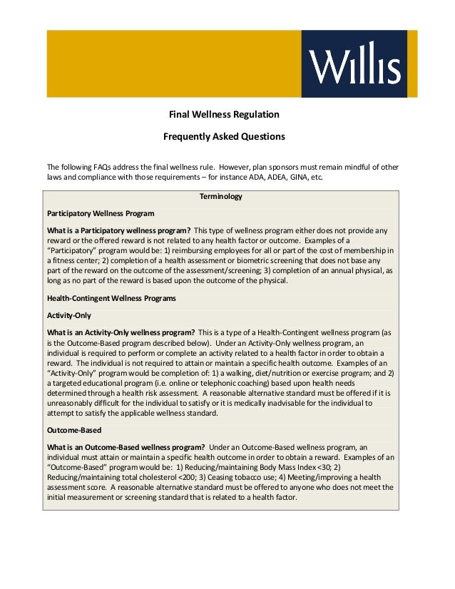 Final Wellness Regulation Frequently Asked Questions The following FAQs address the final wellness rule. However, plan spo...