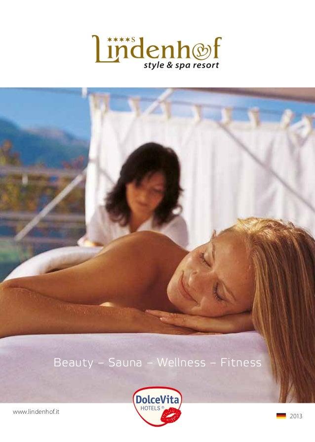 Beauty – Sauna – Wellness – Fitnesswww.lindenhof.it                                       2013                         ...