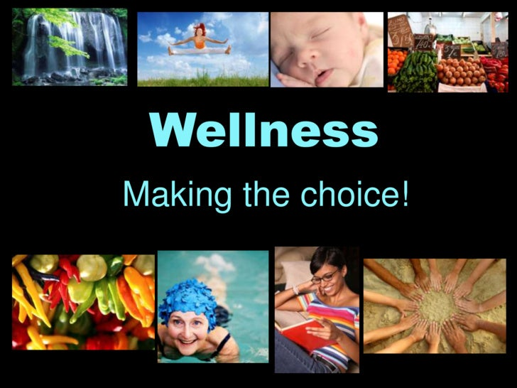 Wellness<br />Making the choice!<br />