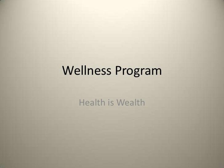 Wellness Program  Health is Wealth