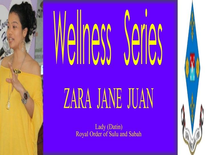 Wellness  Series ZARA  JANE  JUAN Lady (Datin) Royal Order of Sulu and Sabah