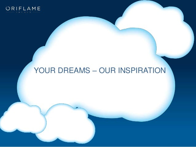 YOUR DREAMS – OUR INSPIRATION