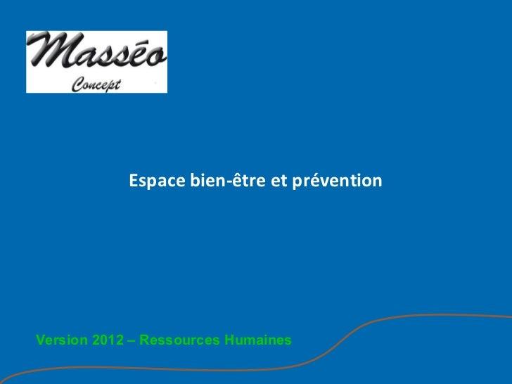 Espace bien-être et préventionVersion 2012 – Ressources Humaines