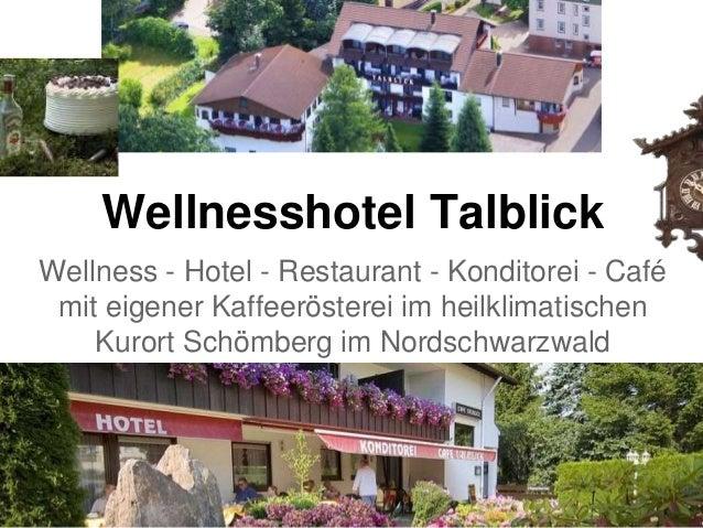 Wellnesshotel Talblick Wellness - Hotel - Restaurant - Konditorei - Café mit eigener Kaffeerösterei im heilklimatischen Ku...