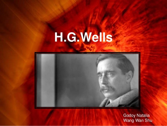 H.G.Wells  Godoy Natalia Wang Wan Shu