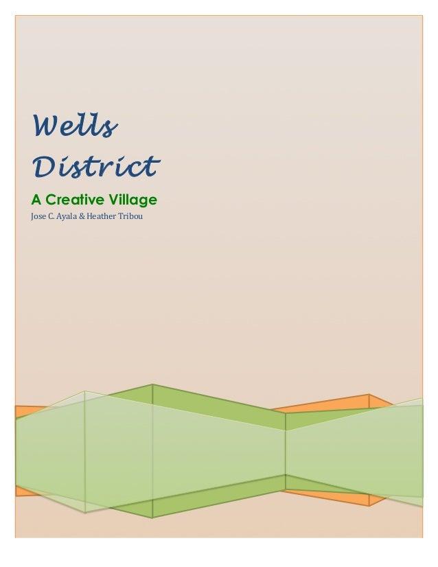 WellsDistrictA Creative VillageJose C. Ayala & Heather Tribou                                             ...