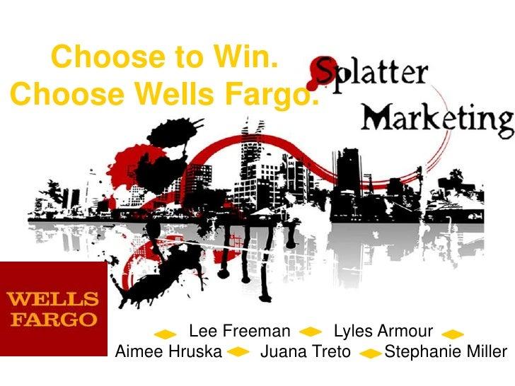 Choose to Win.Choose Wells Fargo.<br />Lee Freeman         Lyles Armour<br />Aimee Hruska        Juana Treto       Stephan...