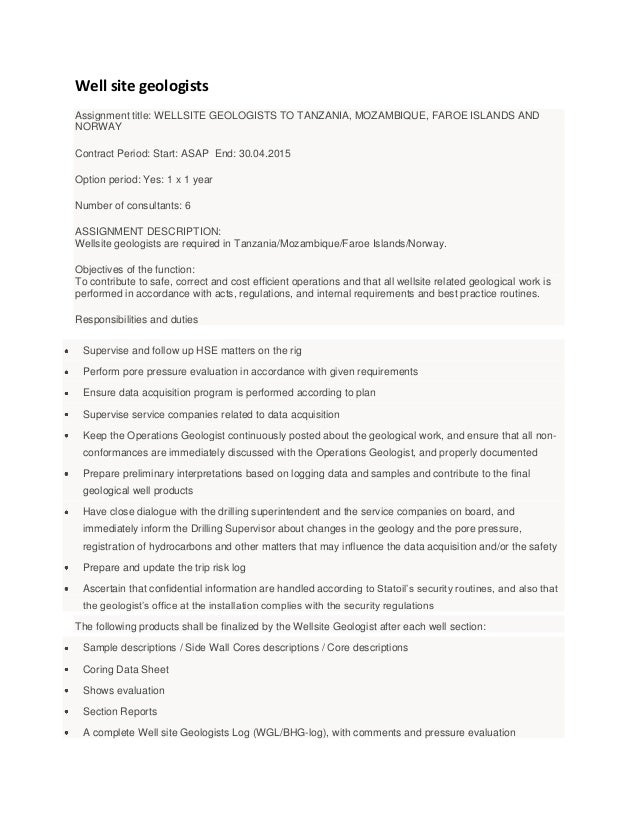 Well site geologistsAssignment title: WELLSITE GEOLOGISTS TO TANZANIA, MOZAMBIQUE, FAROE ISLANDS ANDNORWAYContract Period:...