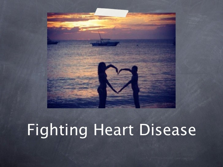 Fighting Heart Disease