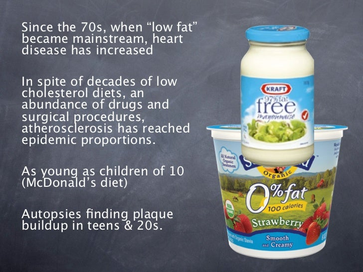 """Since the 70s, when """"low fat""""became mainstream, heartdisease has increasedIn spite of decades of lowcholesterol diets, ana..."""