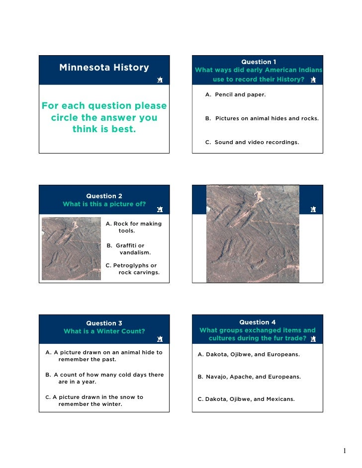 Question 1     Minnesota History                     What ways did early American Indians                                 ...