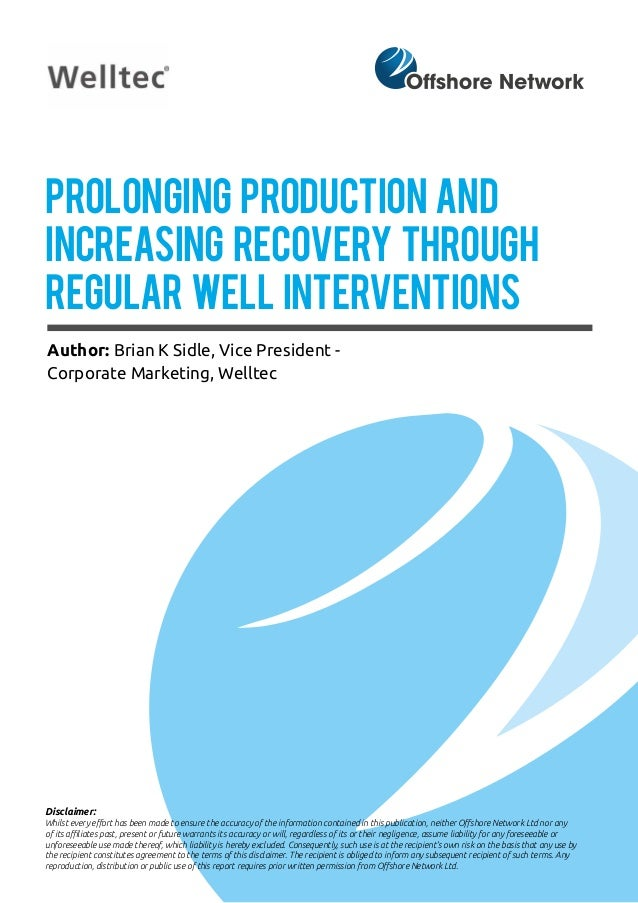 Prolonging Production and Increasing Recovery through Regular Well Interventions Author: Brian K Sidle, Vice President - C...