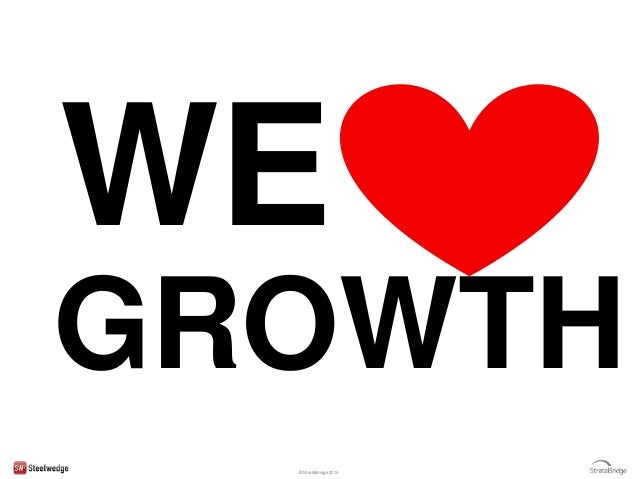 © StrataBridge 2014 WE GROWTH