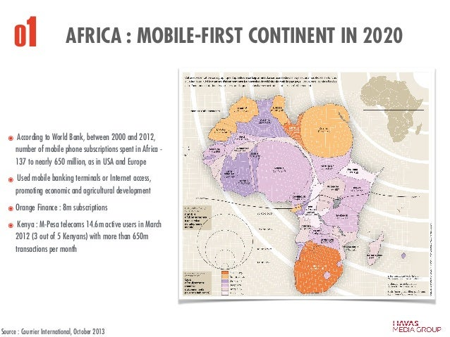 AFRICA : MOBILE-FIRST CONTINENT IN 2020 Source : Courrier International, October 2013 ๏ According to World Bank, between 2...