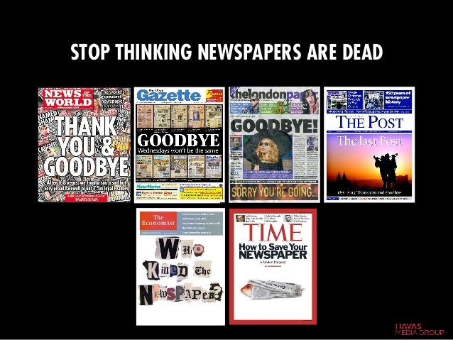 STOP THINKING NEWSPAPERS ARE DEAD