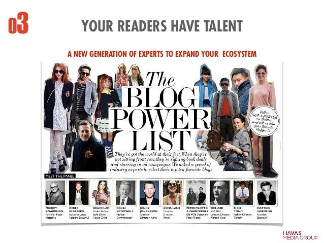 A NEW GENERATION OF EXPERTS TO EXPAND YOUR ECOSYSTEM 03 YOUR READERS HAVE TALENT