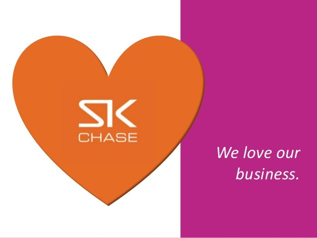 We love our business.