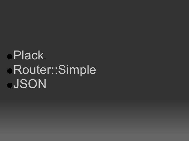 Plack Router::Simple JSON