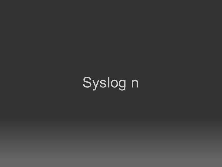 Syslog n