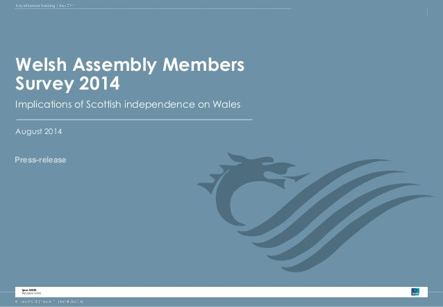 Ipsos MORI's Assembly Key Influencer TrackinMg e mbers Survey 2014  Welsh Assembly Members  Survey 2014  August 2014  Pres...