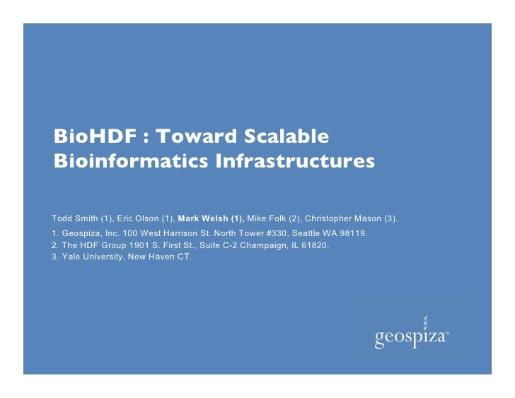 BioHDF : Toward Scalable           Bioinformatics Infrastructures           Todd Smith (1), Eric Olson (1), Mark Welsh (1)...