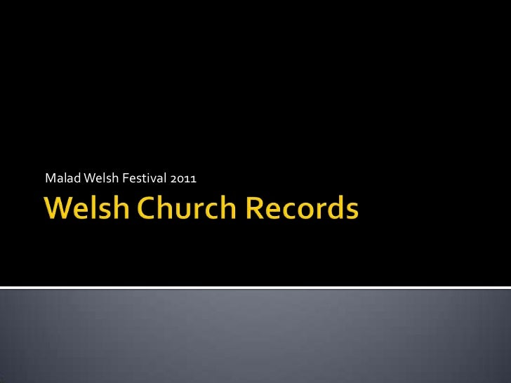 Welsh Church Records<br />Malad Welsh Festival 2011<br />