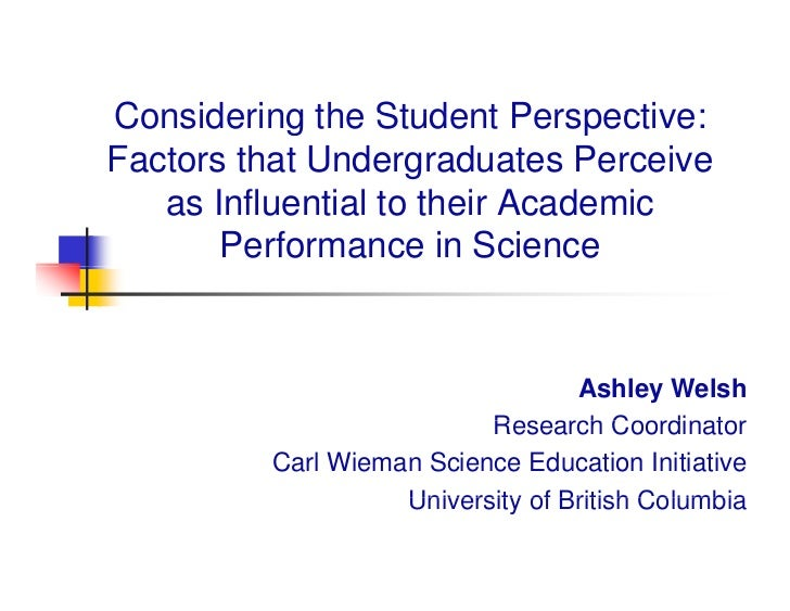 Considering the Student Perspective:Factors that Undergraduates Perceive   as I fl      Influential to their Academic     ...