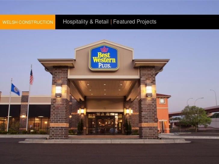 WELSH CONSTRUCTION   Hospitality & Retail | Featured Projects