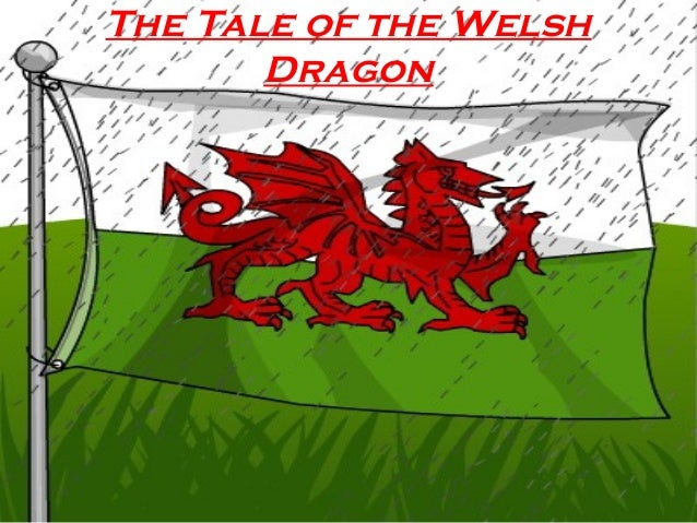 The Tale of the Welsh Dragon