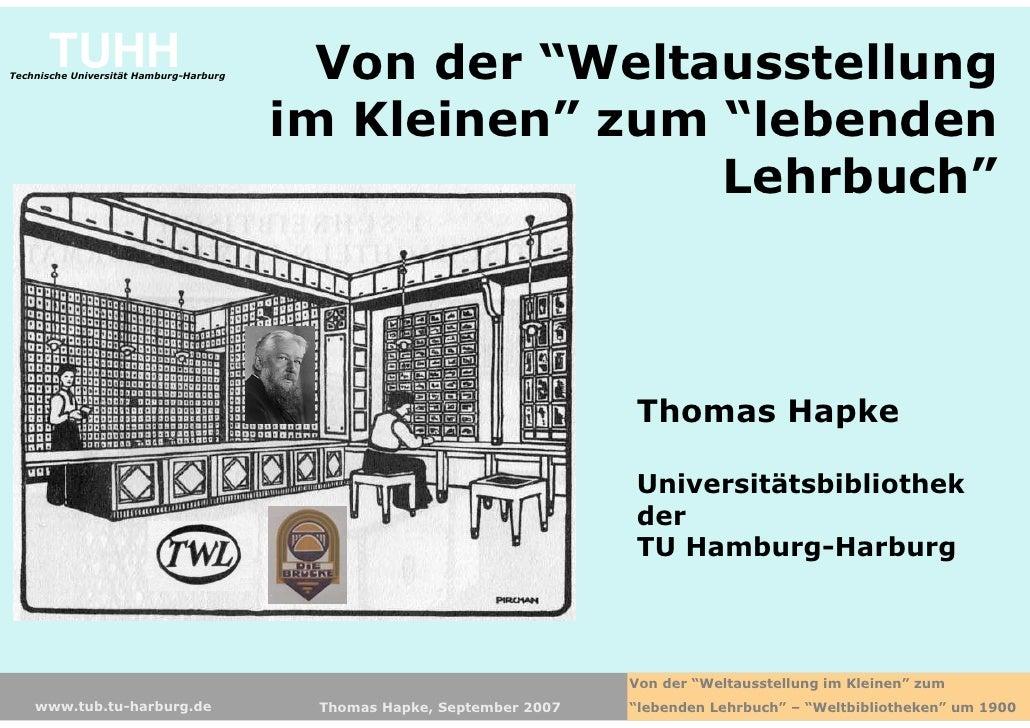"""TUHH Technische Universität Hamburg-Harburg     Von der """"Weltausstellung                                          im Klein..."""