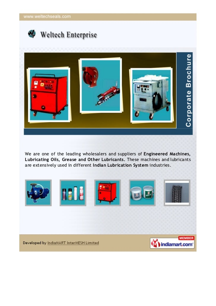 We are one of the leading wholesalers and suppliers of Engineered Machines,Lubricating Oils, Grease and Other Lubricants. ...