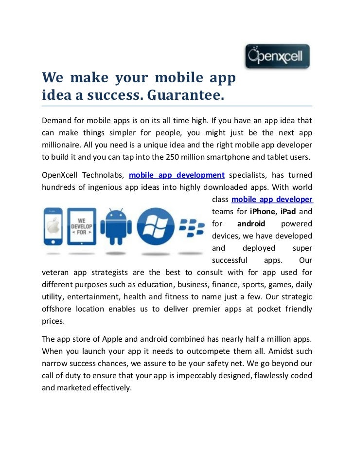 We make your mobile appidea a success. Guarantee.Demand for mobile apps is on its all time high. If you have an app idea t...