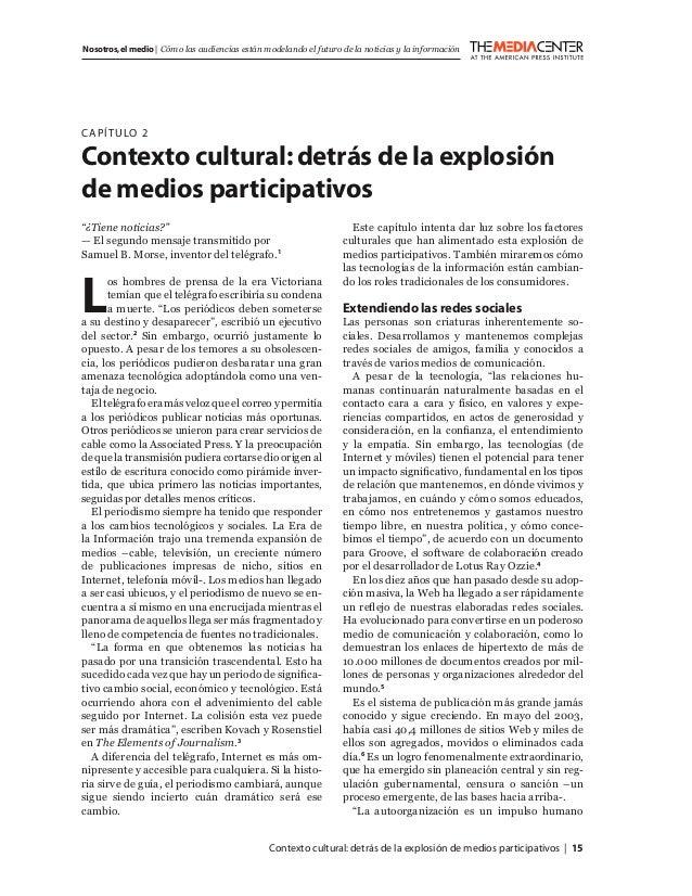 Contexto cultural:detrás de la explosión de medios participativos   15 Nosotros,el medio   Cómo las audiencias están model...