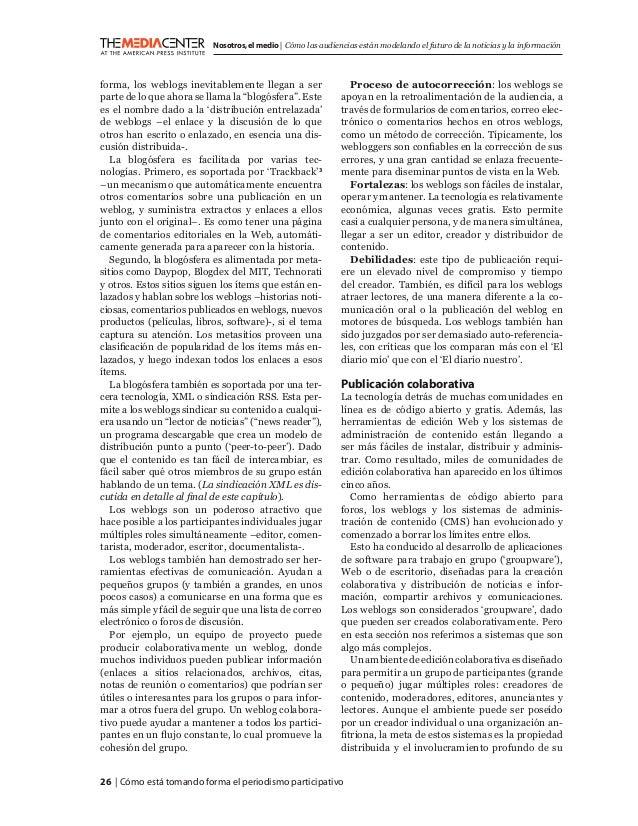 26   Cómo está tomando forma el periodismo participativo Nosotros,el medio   Cómo las audiencias están modelando el futuro...