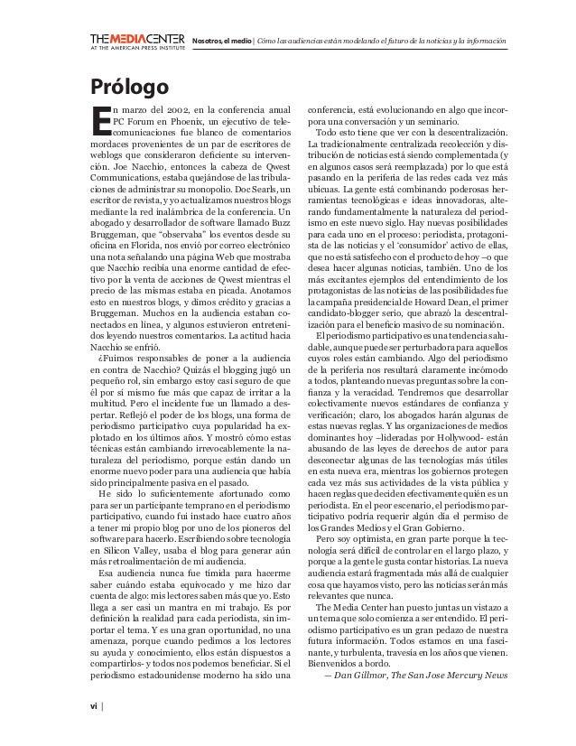 vi    Nosotros,el medio   Cómo las audiencias están modelando el futuro de la noticias y la información E n marzo del 2002...