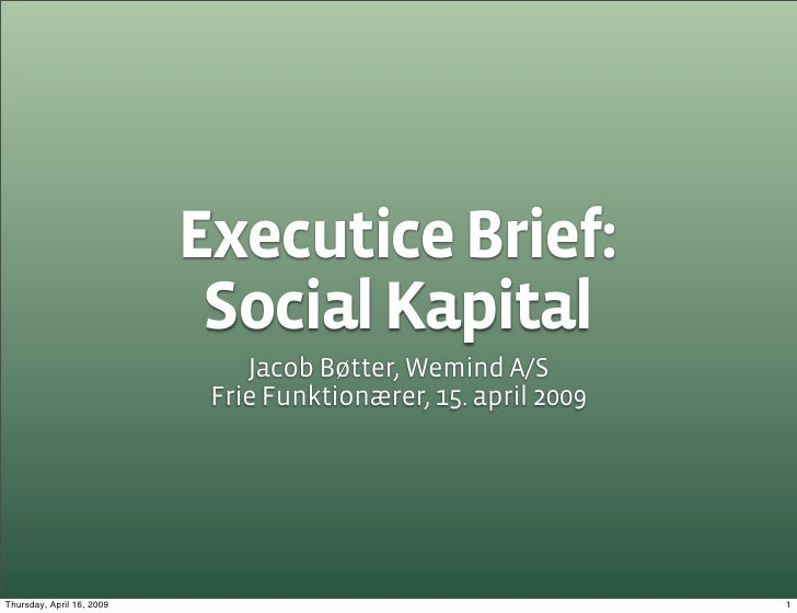 Executice Brief:                             Social Kapital                                Jacob Bøtter, Wemind A/S       ...