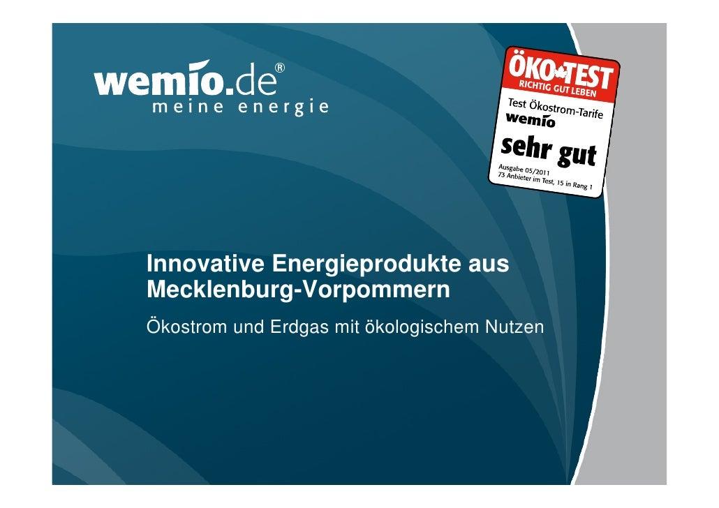 Innovative Energieprodukte ausMecklenburg-VorpommernÖkostrom und Erdgas mit ökologischem Nutzen
