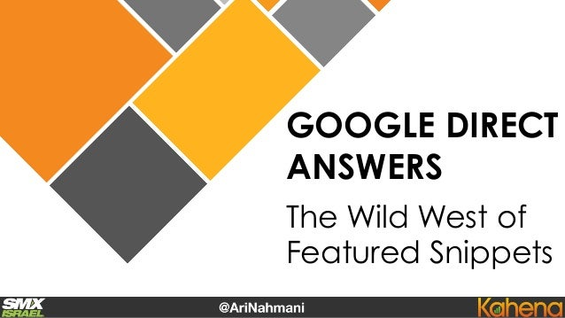 GOOGLE DIRECT ANSWERS The Wild West of Featured Snippets