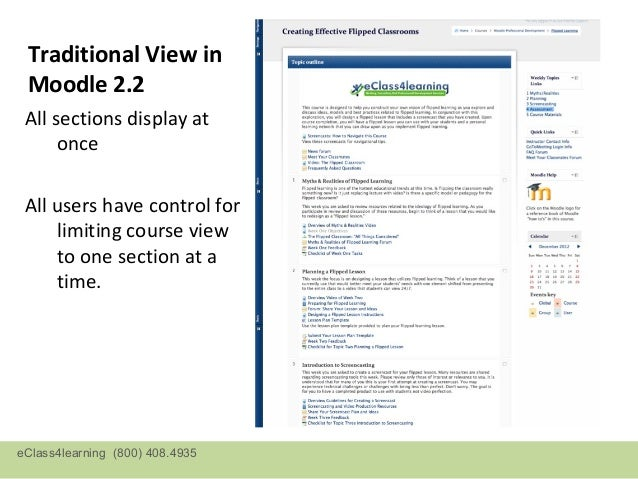 Traditional View in Moodle 2.2 All sections display at      once All users have control for     limiting course view     t...