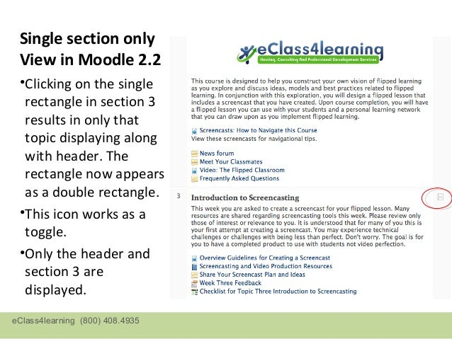 Single section only View in Moodle 2.2 •Clicking on the single  rectangle in section 3  results in only that  topic displa...