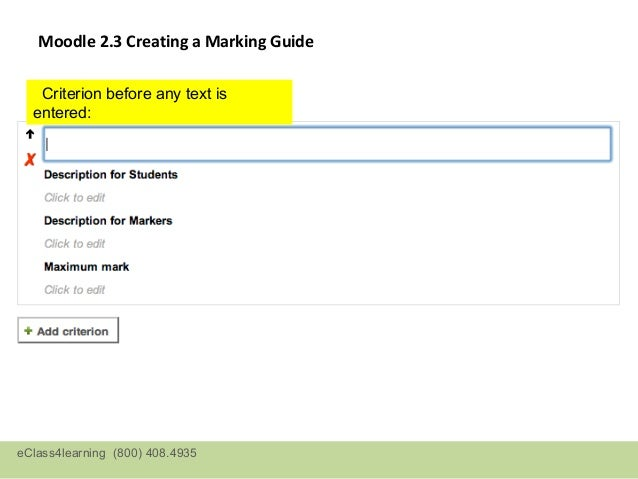 Moodle 2.3 Creating a Marking Guide                Enter comments that are frequently used. Will only need                ...