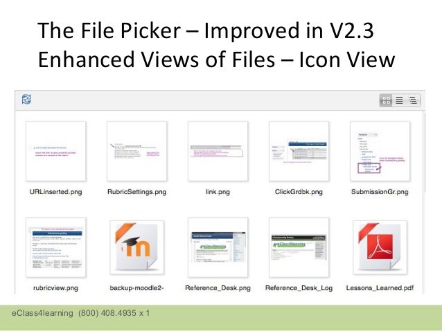 The File Picker – Improved in V2.3      Enhanced Views of Files – Table VieweClass4learning (800) 408.4935 x 1