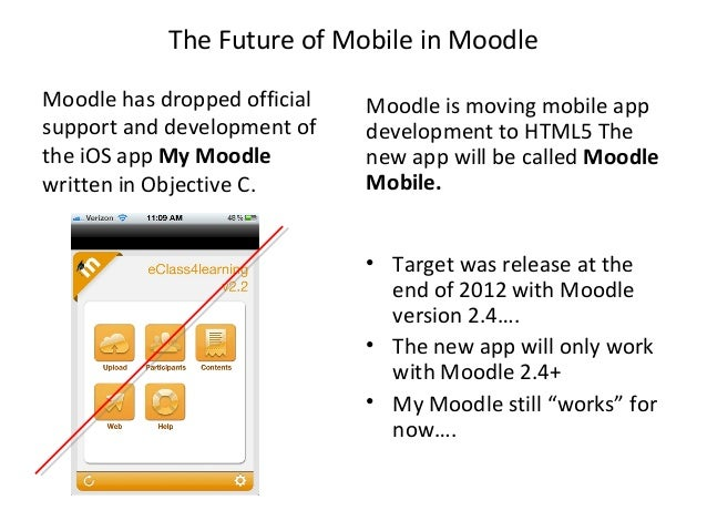 Mobile Access• Moodle 2.1 introduced  the ability to select  different themes for  different devices.• Moodle 2.2 and up  ...